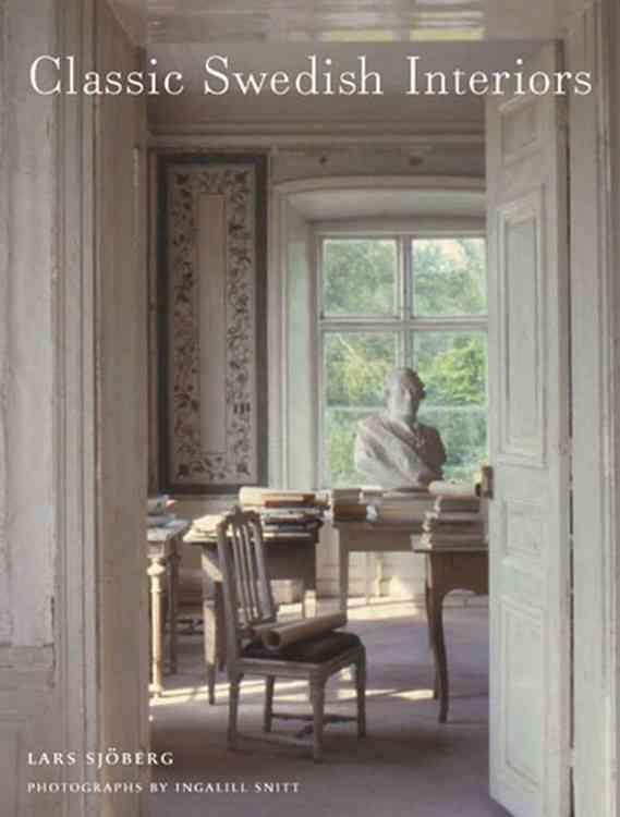 Classic Swedish Interiors By Sjoberg, Lars/ Snitt, Ingalill (PHT)
