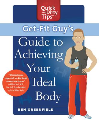Griffin Get-Fit Guy's Guide to Achieving Your Ideal Body: A Workout Plan for Your Unique Shape by Greenfield, Ben [Paperback] at Sears.com